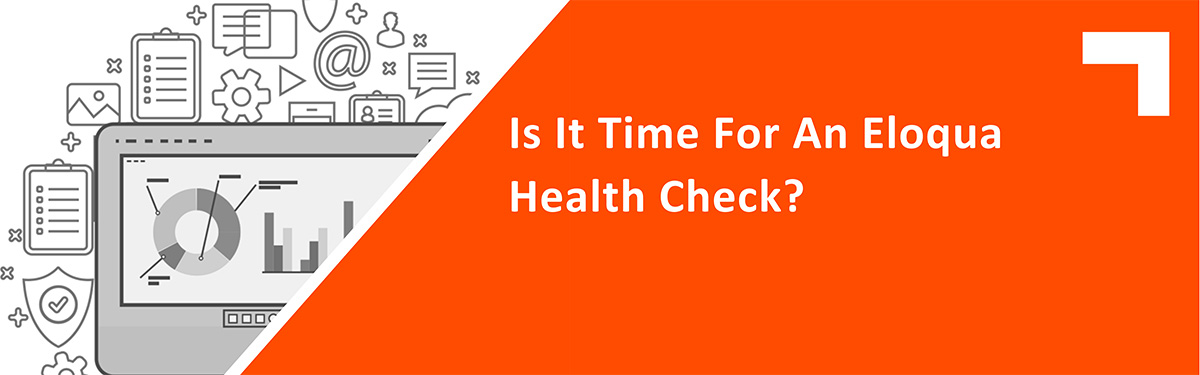 Is it Time for an Eloqua Health Check?