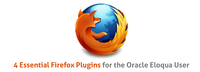 4 Essential Firefox Plugins for the Oracle Eloqua User