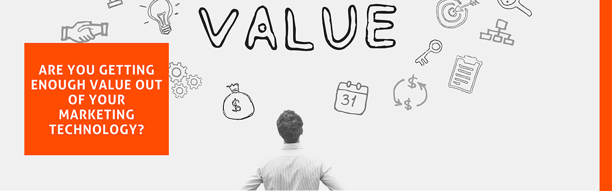 Are you getting enough value out of your Marketing Technology?