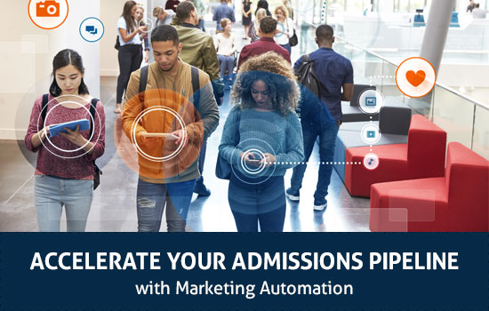 Accelerate Your Admissions Pipeline with Marketing Automation