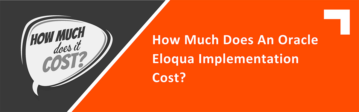 How Much Does an Oracle Eloqua Implementation Cost?