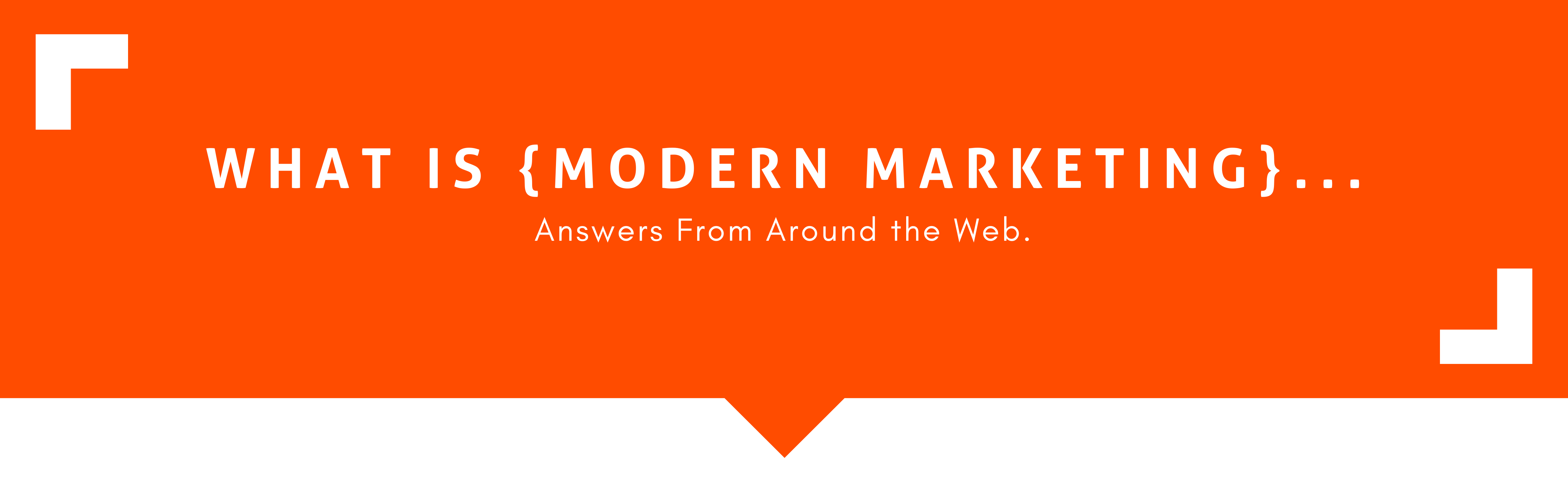 What is modern marketing?