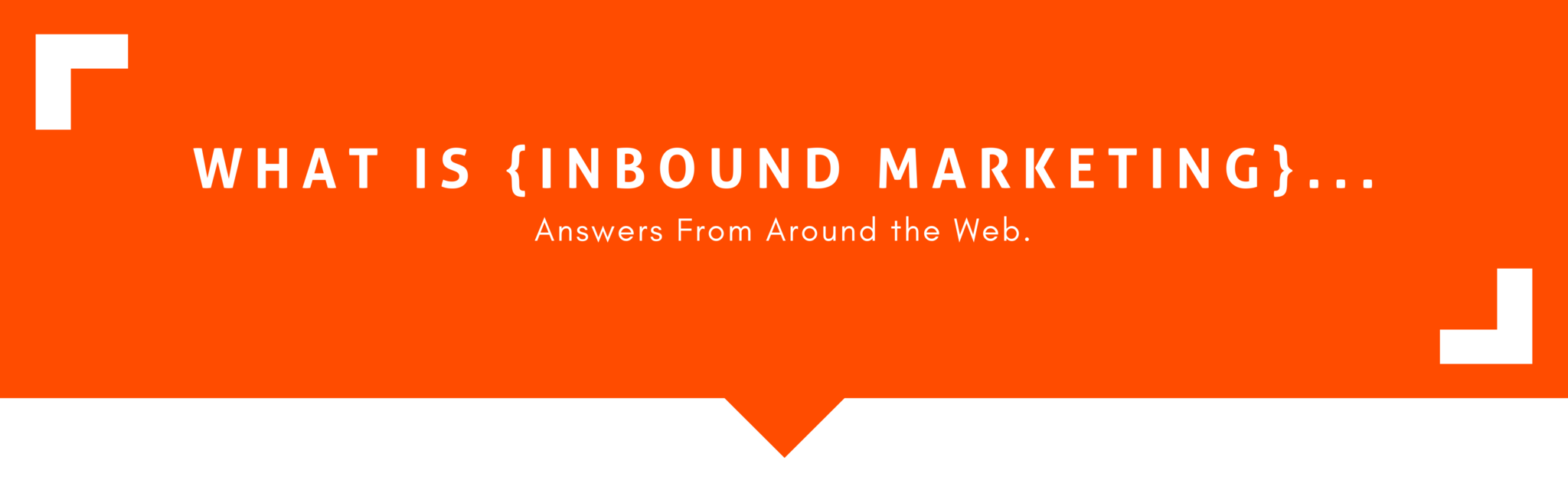 What is Inbound Marketing...Answers from around the web