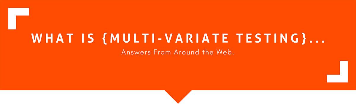 What Is multi-variate testing